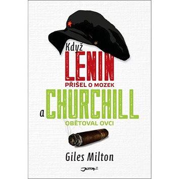 Když Lenin přišel o mozek a Churchill obětoval ovci (978-80-7565-110-5)