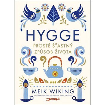 Hygge: Prostě šťastný způsob života (978-80-7565-111-2)