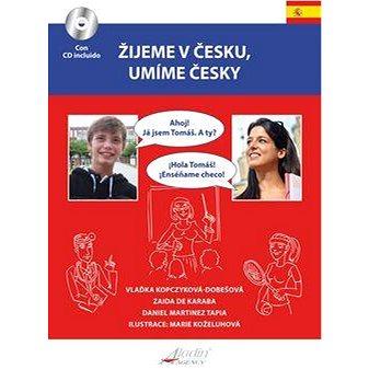 Žijeme v Česku, mluvíme česky Španělština (978-80-904345-7-8)