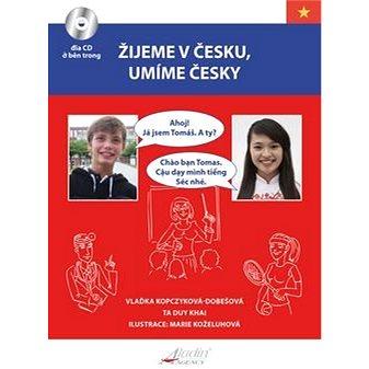 Žijeme v Česku, mluvíme česky Vietnamština (978-80-904345-4-7)