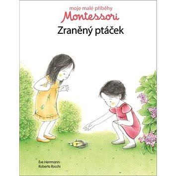 Montessori Zraněný ptáček: Moje malé příběhy (978-80-256-2082-3)