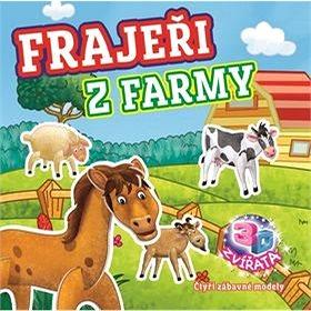 Frajeři z farmy: Čtyři zábavné modely, 3D zvířata (978-80-256-2040-3)