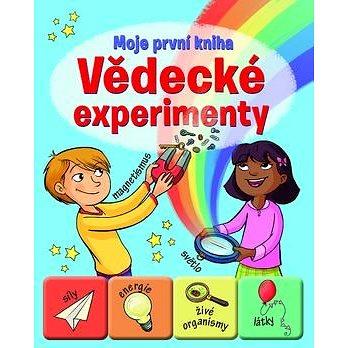 Vědecké experimenty: Moje první kniha (978-80-256-2004-5)