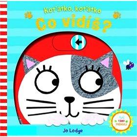Koťátko, koťátko Co vidíš?: Tlač Táhni Posouvej (978-80-256-2021-2)