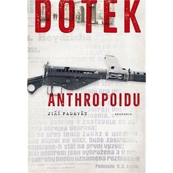 Dotek Anthropoidu (978-80-200-2675-0)