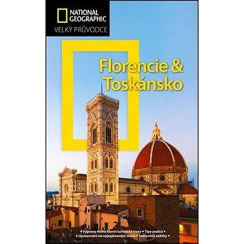 Florencie a Toskánsko: Velký průvodce National Geographic (978-80-264-1435-3)
