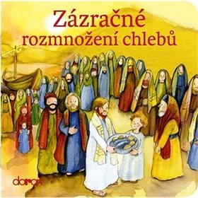 DORON Zázračné rozmnožení chlebů (978-80-7297-156-5)