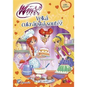 Winx Girl Series Velká cukrářská soutěž (978-80-7544-311-3)