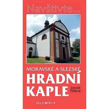 Moravské a slezské hradní kaple (978-80-7376-470-8)