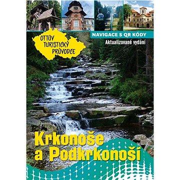 Krkonoše a Podkrkonoší Ottův turistický průvodce (978-80-7451-621-4)