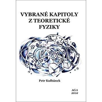 Vybrané kapitoly z teoretické fyziky (978-80-904582-8-4)