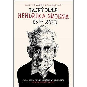 Tajný deník Hendrika Groena: Další rok a pořád nemám rád staré lidi. A kolik je mně? 83 let. (978-80-7505-688-7)