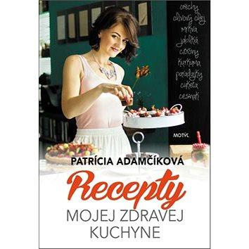 Recepty mojej zdravej kuchyne (978-80-8164-118-3)