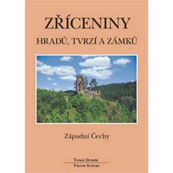 Zříceniny hradů, tvrzí a zámků Západní Čechy (978-80-86781-06-8)