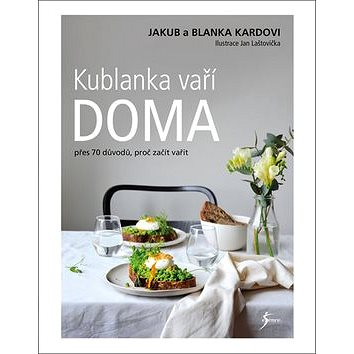 Kublanka vaří doma: Přes 70 důvodů, proč vařit doma (978-80-7549-283-8)