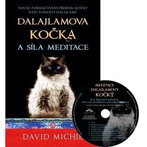 Dalajlamova kočka a síla meditace + CD: Volné pokračování příběhu kočky Jeho Svatosti dalajlamy (978-80-7370-488-9)