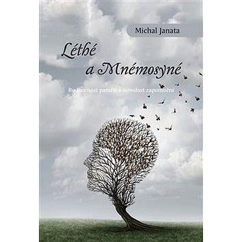 Léthé a Mnémosyné: Budoucnost paměti a minulost (978-80-7438-168-3)