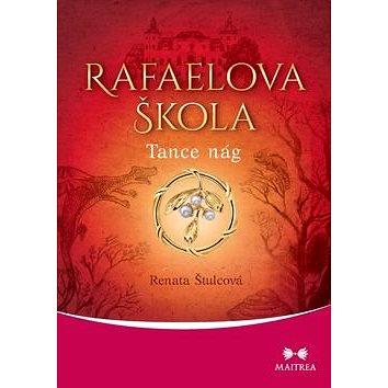Rafaelova škola Tanec nág (978-80-7500-255-6)