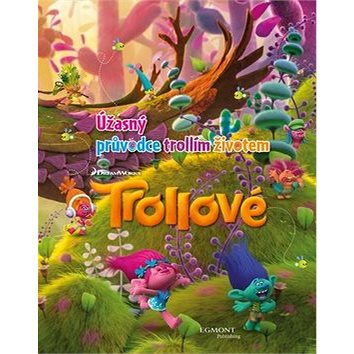 Trollové Úžasný průvodce trollím životem (978-80-252-3971-1)