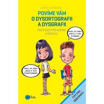 Povíme vám o dysortografii a dysgrafii: Průvodce pro rodinu a přátele (978-80-266-1106-6)