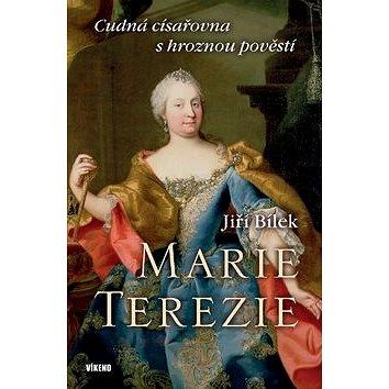 Marie Terezie: Cudná císařovna s hroznou pověstí (978-80-7433-187-9)