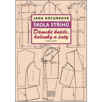 Škola střihů Dámské košile, halenky a šaty (978-80-7333-126-9)