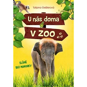 U nás doma v zoo Slůně bez maminky (978-80-264-1484-1)
