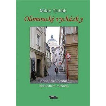 Olomoucké vycházky: Po všedních cestách nevšedním městem (978-80-87274-24-8)