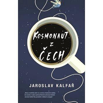 Kosmonaut z Čech (978-80-259-0670-5)
