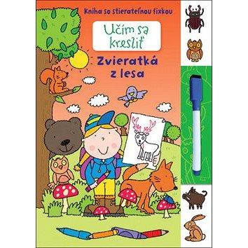 Učím sa kresliť - Zvieratká z lesa: Kniha so stierateľnou fixkou (978-80-567-0082-2)