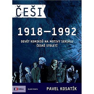 Češi 1918-1992: Devět komiksů na motivy seriálu České století (978-80-204-4479-0)