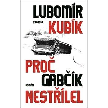 Proč Gabčík nestřílel (978-80-7260-358-9)