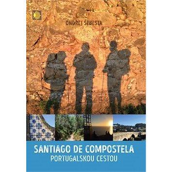 Santiago de Compostela: Portugalskou cestou (978-80-7557-057-4)