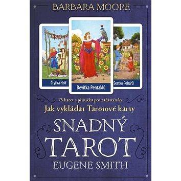 Snadný Tarot: Kniha JAK VYKLÁDAT TAROTOVÉ KARTY + 78 karet (978-80-7370-487-2)
