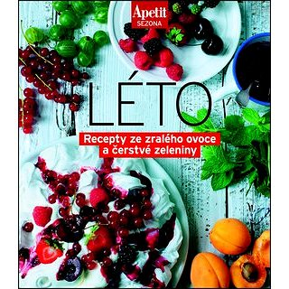 Léto: Recepty ze zralého ovoce a čerstvé zrleniny (978-80-87575-78-9)