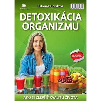 Detoxikácia organizmu: Ako zmeniť kvalitu života k lepšiemu (978-80-89642-37-3)