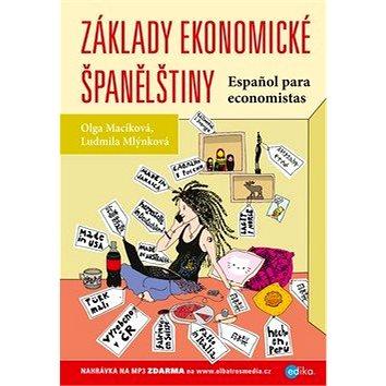 Základy ekonomické španělštiny: Učebnice + CD Mp3 (978-80-266-1094-6)