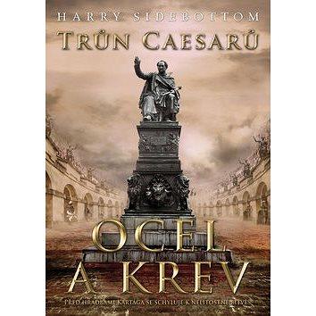 Trůn Caesarů Ocel a krev: Před hradbami Kartága se schyluje k nelítosné bitvě (978-80-7507-694-6)