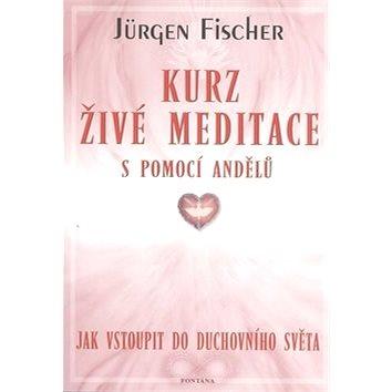 Kurz živé meditace: s pomocí andělů (978-80-7336-350-5)