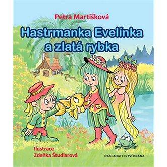 Hastrmanka Evelínka a zlatá rybka (978-80-7243-970-6)