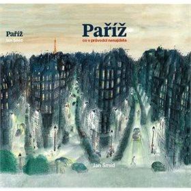 Paříž Co v průvodci nenajdete (978-80-270-1629-7)