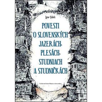 Povesti o slovenských jazerách, plesách, studniach a studničkách (978-80-8115-256-6)
