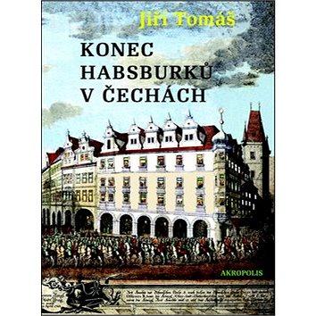 Konec Habsburků v Čechách (978-80-7304-207-3)