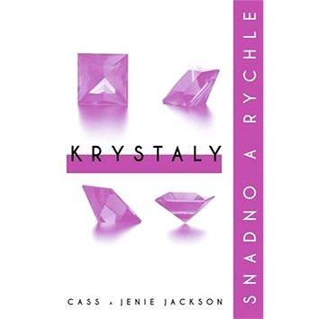 Krystaly: Snadno a rychle (978-80-7390-556-9)