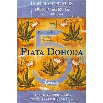 Piata dohoda: Kniha múdrosti starých Toltékov (978-80-85662-86-3)