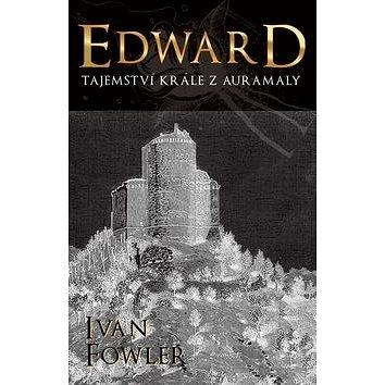 Edward Tajemství krále z Auramaly (978-80-7390-483-8)
