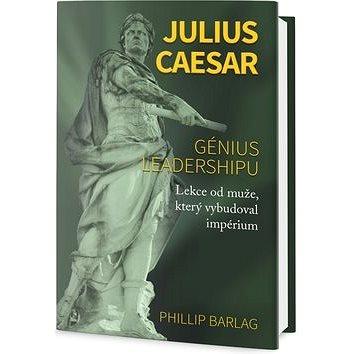 Julius Caesar: Génius leadershipu (978-80-7390-699-3)