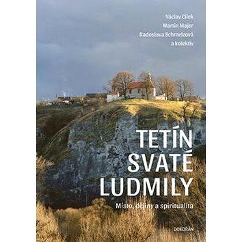 Tetín svaté Ludmily (978-80-7363-771-2)