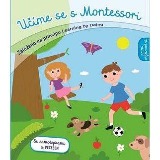 Učíme se s Montessori První objevování: Založeno na principu Learning by Doing (978-80-256-2017-5)