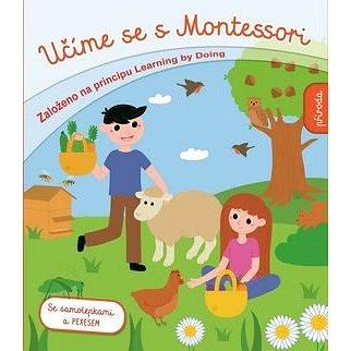 Učíme se s Montessori Příroda: Založeno na principu Learning by Doing (978-80-256-2018-2)